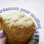 Cardamom Pear Muffins