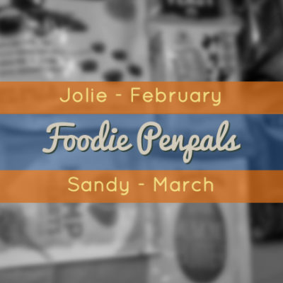 Foodie Penpals: February & March